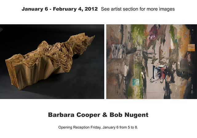 January 6 - February 4, 2012  Barbara Cooper  Schism  Bob Nugent  The Orincoco Paintings