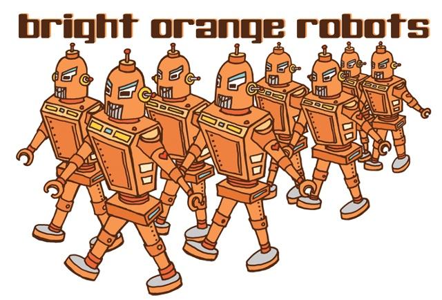 Bright Orange Robots