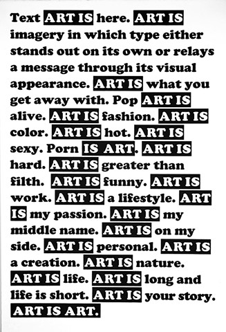TEXT ART IS HERE. POP ART IS ALIVE. ART IS FUNNY. ART IS MY WORK. PORN IS ART.