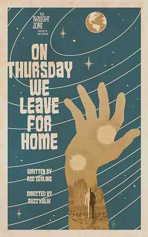 twilight zone on thursday we leave for home poster print by stephen andrade art