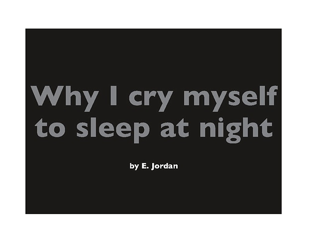 Why I cry myself to sleep every night
