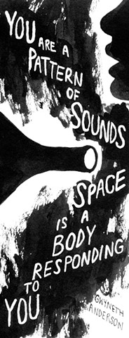 You are a pattern of sounds, space is a body responding to you