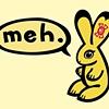 Bunny Says Meh