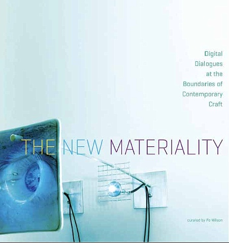 the new materiality: digital dialogues at the boundaries of contemporary craft