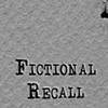 Fictional Recall