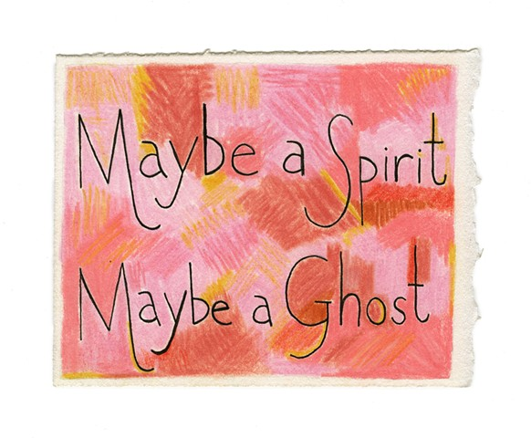 Pst:  Maybe a Spirit. Maybe a Ghost.