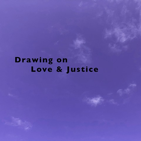 Drawing on Love & Justice