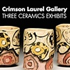 """Crimson Laurel Gallery: Three Ceramic Exhibits"" The Laurel of Asheville"