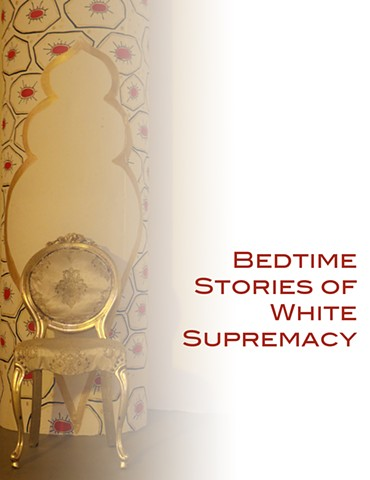 Bedtime Stories of White Supremacy - Performance Doc