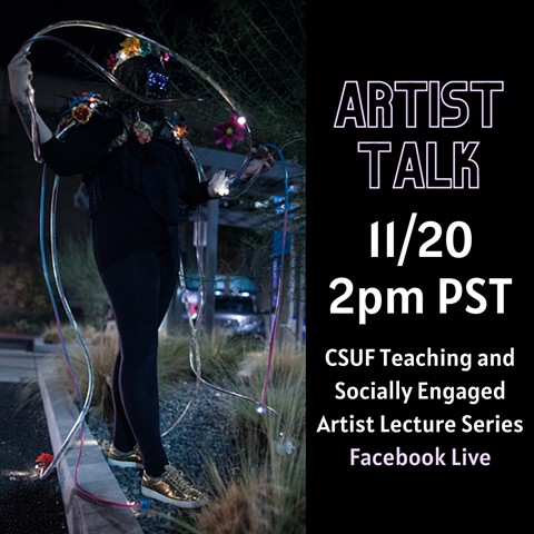 Artist Talk - Teaching and Socially Engaged Artist Series - CSUF