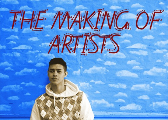 THE MAKING OF ARTISTS