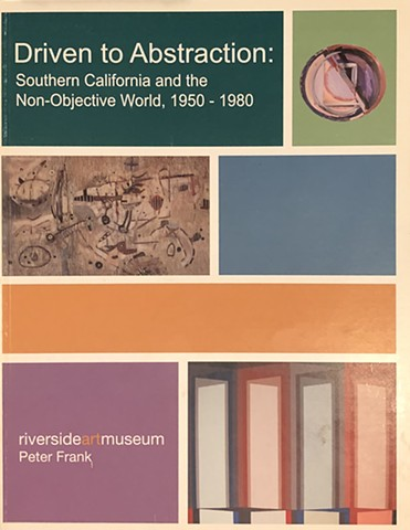 DRIVEN TO ABSTRACTION: Southern California and the Non-Objective World 1950-1980