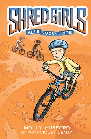"""Shred Girls: Ali's Rocky Ride"" by Molly Hurford, illustration by Violet Lemay"