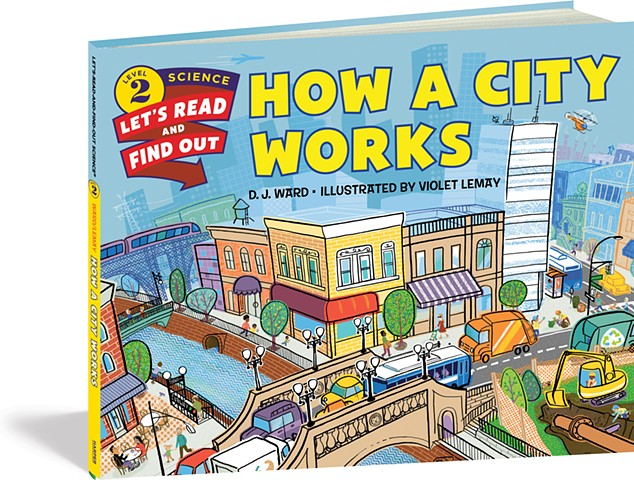 Violet Lemay, How a City Works, city skyline, city art, city book for kids, illustration, buildings, cars, bridge, consruction
