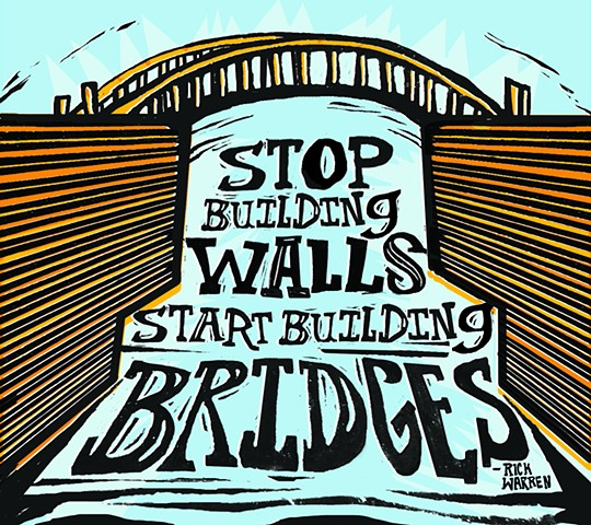 Stop Building Walls, Start Building Bridges