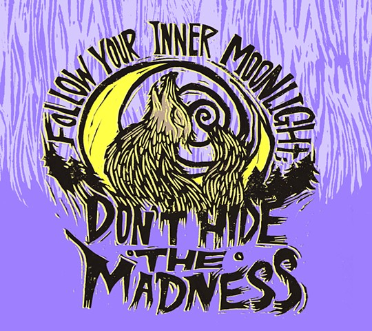 """Follow your inner moonlight; don't hide the madness."""