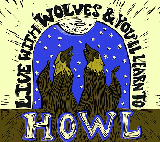 Live With Wolves and You'll Learn to Howl
