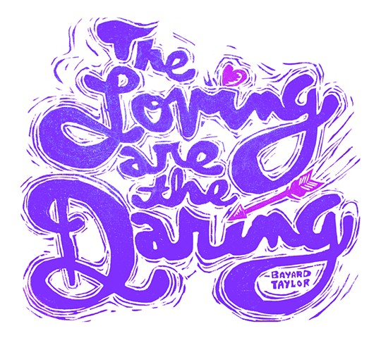 The Loving are the Daring