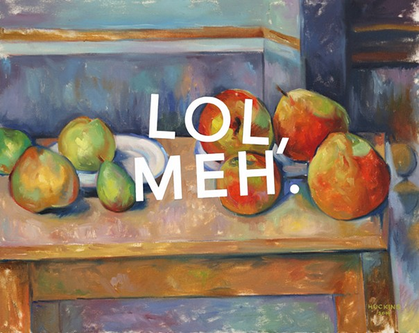 Still Life With Apples and Pears: Laughing Out Loud, Meh.