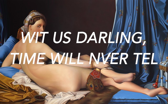 La Grande Odalisque: With Us Darling, Time Will Never Tell