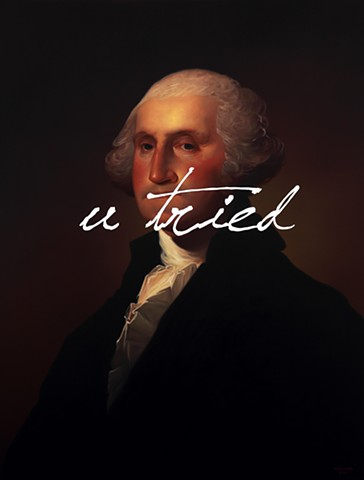 George Washington: You Tried