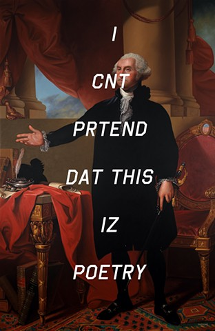 George Washington (The Lansdowne Portrait): I Can't Pretend That This Is Poetry
