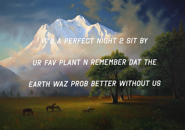 A Mountain Landscape: It's A Perfect Night To Sit By Your Favorite Plant And Remember That The Earth Was Probably Better Without Us