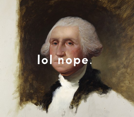 George Washington (The Athenaeum Portrait): Laughing Out Loud Nope., detail