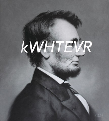 Abraham Lincoln: Okay Whatever