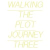 Walking the Plot Journey 3