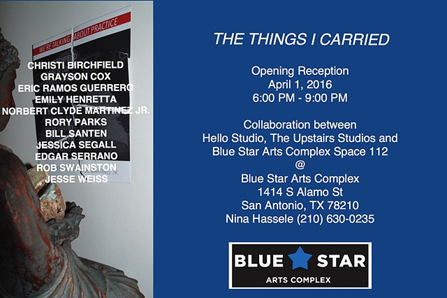 The Things We Carried: Blue Star Arts Complex. San Antonio TX