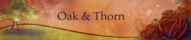 Oak and Thorn II