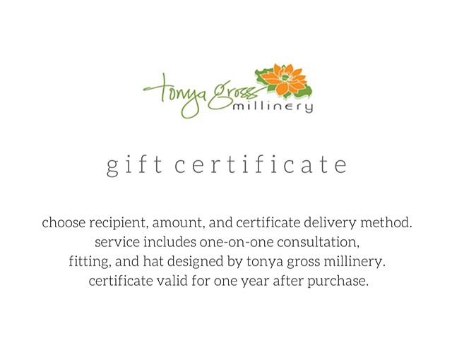 Gift Certificate to tonya gross millinery
