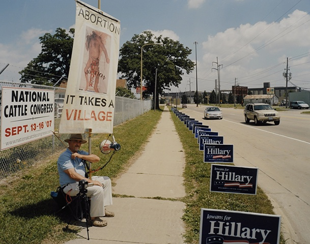 Pro-Life Demonstrator, Bill and Hillary Clinton Event, The National Cattle Congress, Waterloo, Iowa,July 4, 2007.