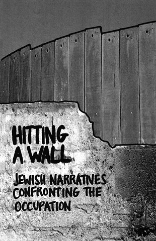 Hitting a Wall: Jewish Narratives Confronting the Occupation