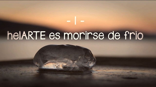 1 / helARTE es morirse de frio.  (Subtitled in english)