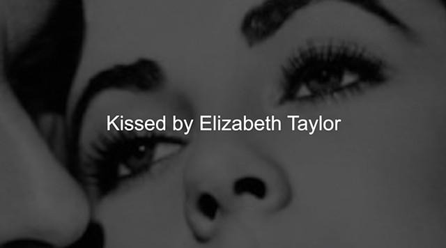 Kissed by Elizabeth Taylor