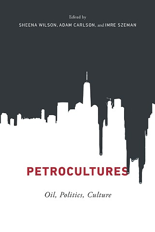 "New book chapter out in ""Petrocultures: Oil, Politics, Culture"""