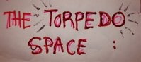 """ The Torpedo Space """