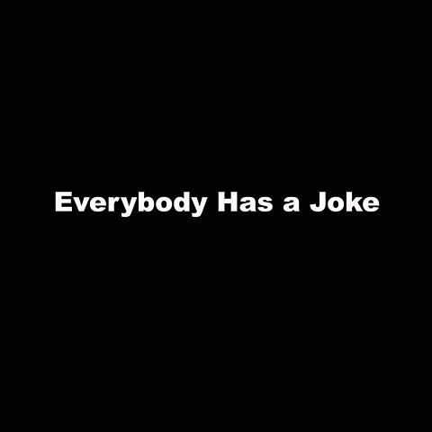 Everybody Has a Joke