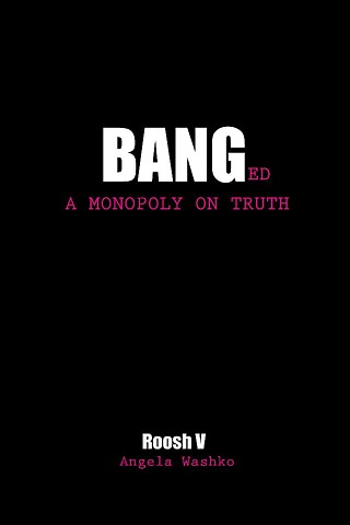 BANGed: A Monopoly on Truth