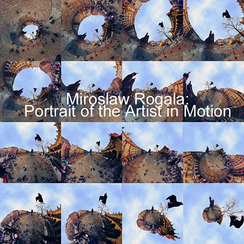 Miroslaw Rogala: Portrait of the Artist in Motion