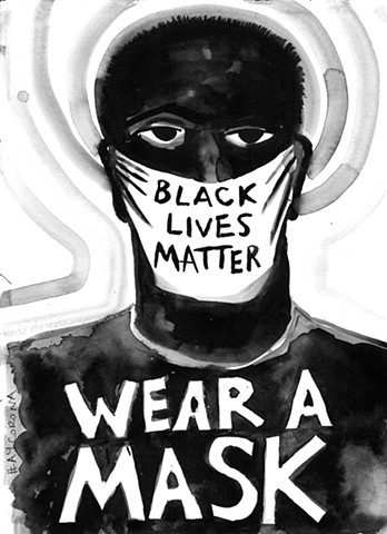 Black Lives Matter / Wear a Mask