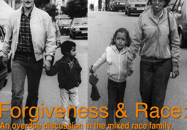 Critical Mixed Race Studies Conference  Panelist, Elizabeth Axtman Forgiveness & Race: An Overdue Discussion in the Mixed Race Family