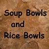 Soup Bowls & Rice Bowls