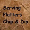 Serving Platters / Chip & Dip Sets