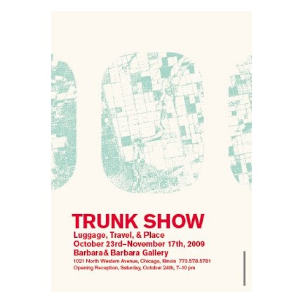 TRUNK SHOW: LUGGAGE, TRAVEL, & PLACE | Barbara & Barbara Gallery, Chicago | 2009