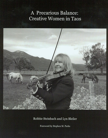 A Precarious Balance:  Creative Women in Taos