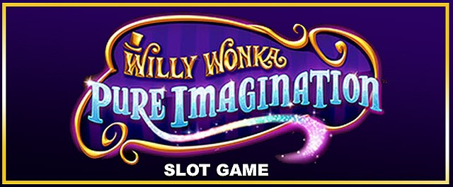 Willy Wonka, Pure Imagination slot game art