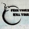 'free yours, kill your'